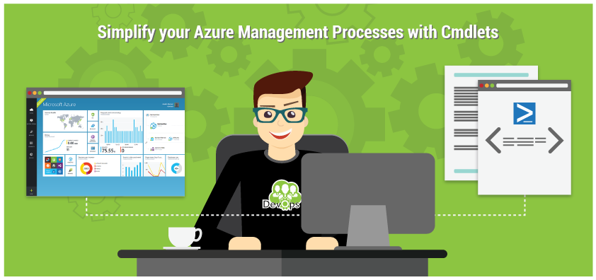 Simplify Azure Mmanagement Process with Cmdlets