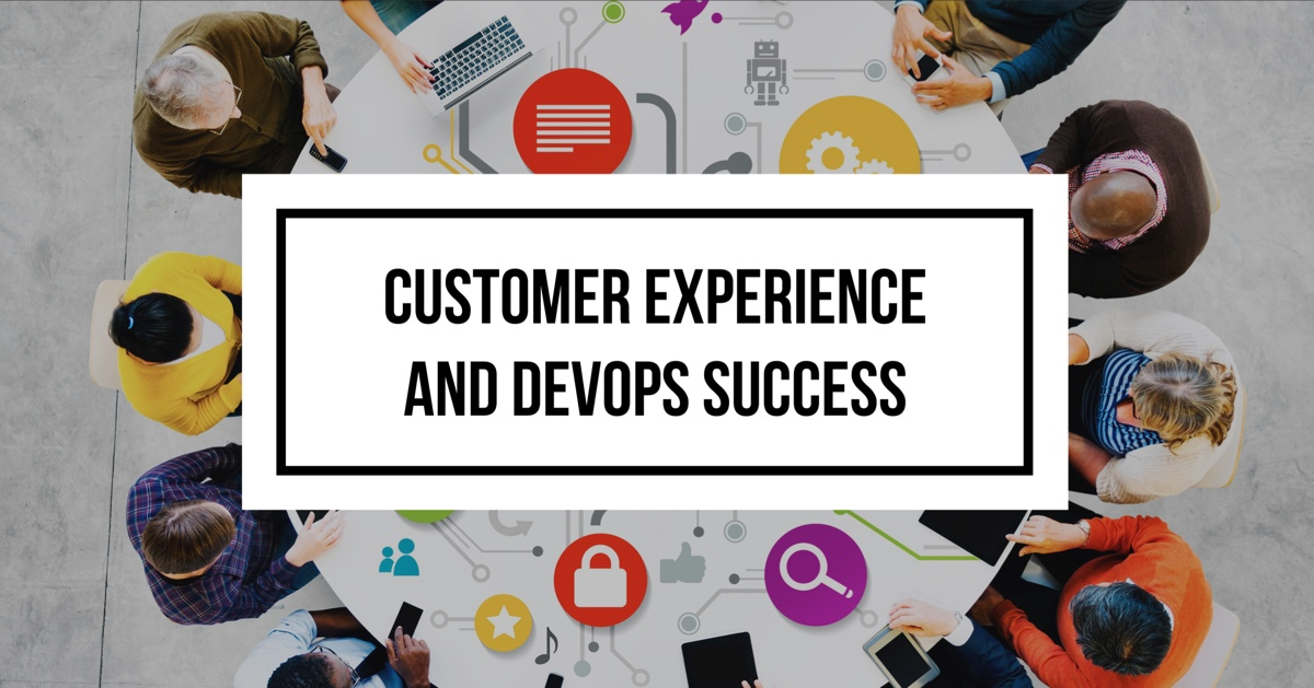 DevOps and Customer Experience