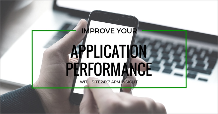 Improve Application Performance with Site24x7 APM Insight