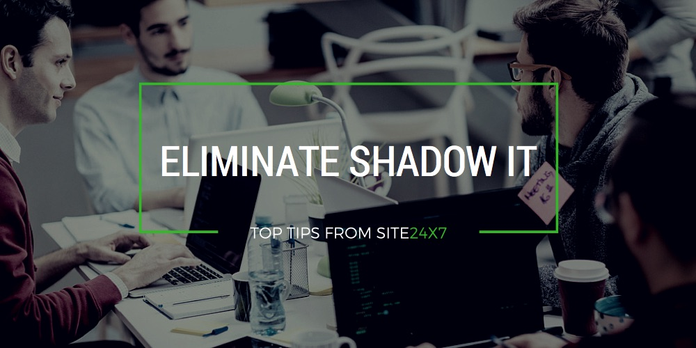 Top Tips to Eliminate Shadow IT.